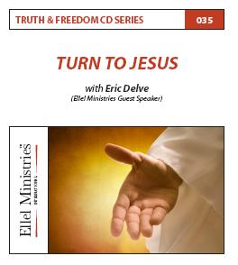 Truth & Freedom 35 of 55: Turn to Jesus - MP3 Download