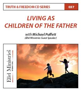Truth & Freedom 37 of 55: Living as Children of the Father - MP3 Download