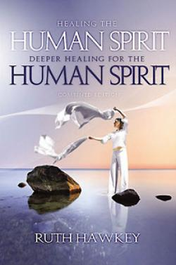 Healing the Human Spirit & Deeper Healing for the Human Spirit