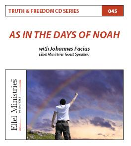 Truth & Freedom 45 of 55: As in the Days of Noah - MP3 Download