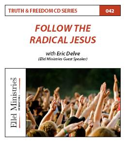 Truth & Freedom 42 of 55: Follow the Radical Jesus - MP3 Download