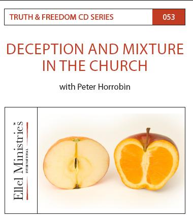 Truth & Freedom 53 of 55: Deception and Mixture In The Church - MP3 Download