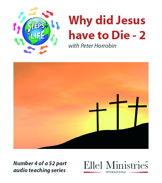 Steps To Life 4 of 52: Why did Jesus have to Die - 2 - MP3 Download