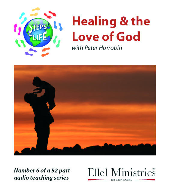 Steps To Life 6 of 52: Healing & the Love of God - MP3 Download