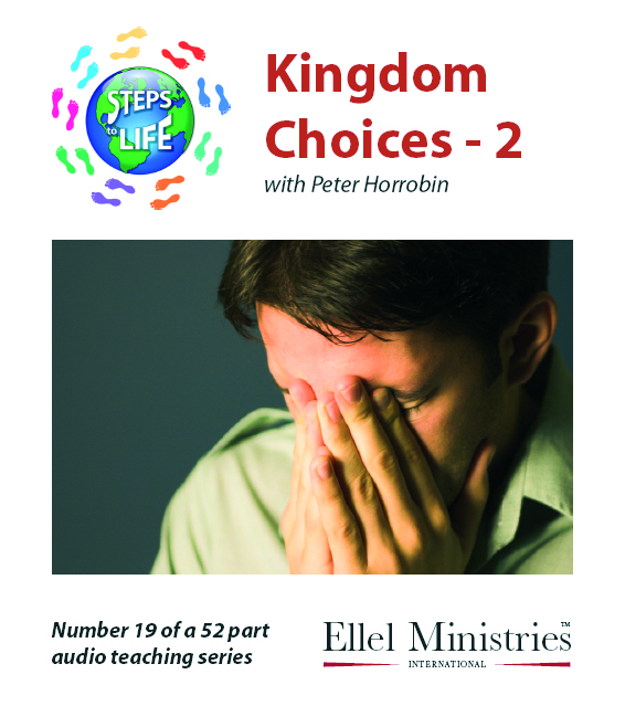 Steps To Life 19 of 52: Kingdom Choices - 2 - Audio CD