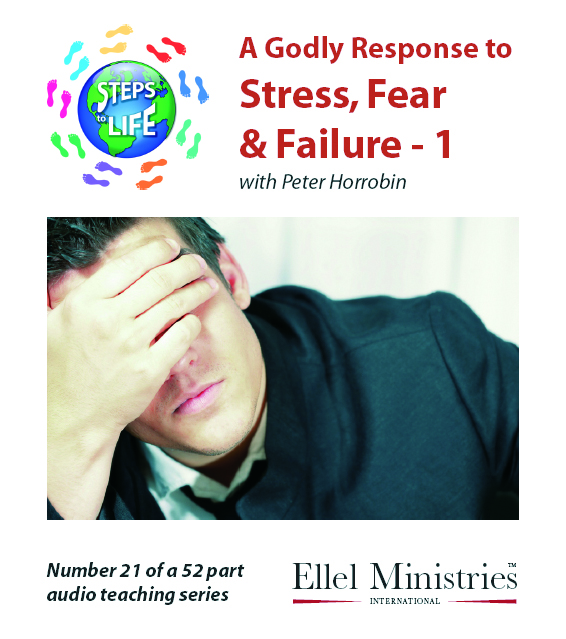 Steps To Life 21 of 52: A Godly Response to Stress, Failure - 1 - MP3 Download