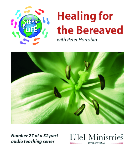 Steps To Life 27 of 52: Healing for the Bereaved - MP3 Download
