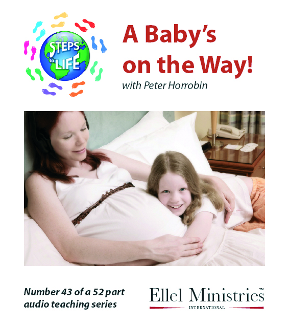 Steps To Life 43 of 52: A Baby's on the Way! - MP3 Download