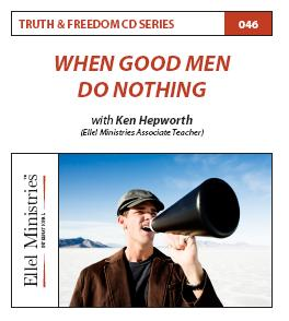 Truth & Freedom 46 of 55: When Good Men do Nothing - MP3 Download