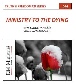 Truth & Freedom 44 of 55: Ministry to the Dying - MP3 Download