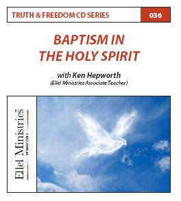 Truth & Freedom 36 of 55: Baptism in the Holy Spirit - MP3 Download