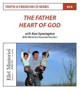 Truth & Freedom 14 of 55: The Father Heart of God - MP3 Download